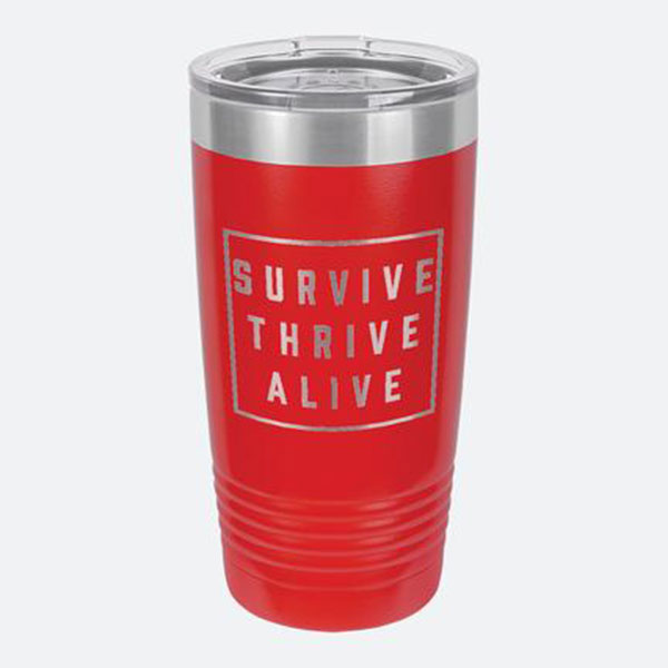 Survive Thrive Alive - Red Tumbler Drinkware